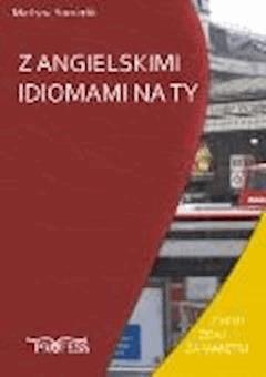 Z Angielskimi Idiomami na Ty - Martyna Somerlik - ebook