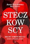 Steczkowscy. Miłość wbrew regule - Agata Steczkowska, Beata Nowicka - ebook