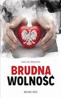 Brudna wolność - Tadeusz Wodzicki - ebook