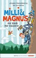 Milli und Magnus - Der Raub der Kaiserin - Jürgen Banscherus - E-Book