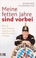Meine fetten Jahre sind vorbei - Reinhard Stummreiter - E-Book