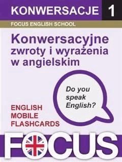 Konwersacyjne zwroty i wyrażenia w angielskim - Focus English School - ebook