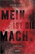 Mein ist die Macht - Leon Sachs - E-Book