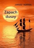 Zapach duszy - Janusz Kordek - ebook