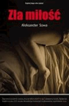 Zła miłość  - Aleksander Sowa - ebook