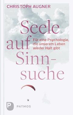 Seele auf Sinnsuche - Christoph Augner - E-Book
