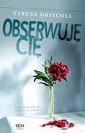 Obserwuję Cię - Teresa Driscoll - ebook