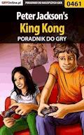 "Peter Jackson's King Kong - poradnik do gry - Łukasz ""Crash"" Kendryna - ebook"