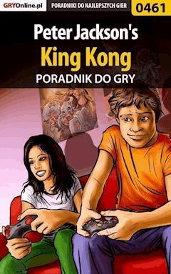 "Peter Jackson's King Kong - poradnik do gry - Łukasz ""Crash"" Kendryna - ebook"