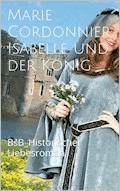 Isabelle und der König - Marie Cordonnier - E-Book