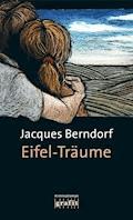 Eifel-Träume - Jacques Berndorf - E-Book