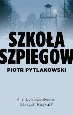 Szkoła szpiegów - Piotr Pytlakowski - ebook