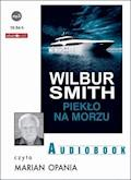 Piekło na morzu - Wilbur Smith - audiobook