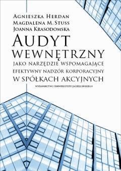 Audyt wewnętrzny  jako narzędzie wspomagające efektywny nadzór korporacyjny - Dr Agnieszka Herdan, Joanna Krasodomska, Magdalena M. Stuss - ebook