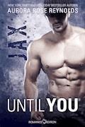 Until You: Jax - Aurora Rose Reynolds - E-Book