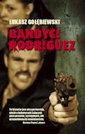 Bandyci Rodriguez - Łukasz Gołębiewski - ebook