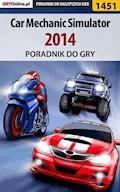 "Car Mechanic Simulator 2014 - poradnik do gry - Amadeusz ""ElMundo"" Cyganek - ebook"