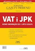VAT i JPK Nowe obowiązki od 1 lipca 2018 r - Opracowanie zbiorowe - ebook