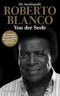 Roberto Blanco: Von der Seele - Roberto Blanco - E-Book