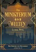 Das Ministerium der Welten - Band 3: Die Geister von Rungholt - Luzia Pfyl - E-Book