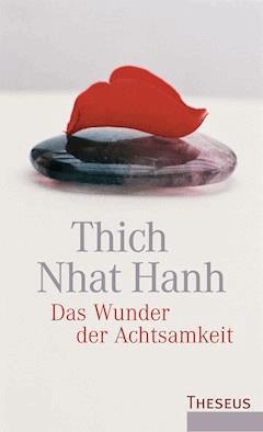 Das Wunder der Achtsamkeit - Thich Nhat Hanh - E-Book + Hörbüch