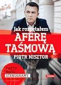 Jak rozpętałem aferę taśmową - Piotr Nisztor - ebook
