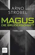Magus.  Die Bruderschaft - Arno Strobel - E-Book