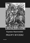 Prawy rycerz - Szymon Starowolski - ebook