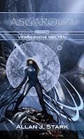 ASGAROON (7) - Vergessene Welten - Allan J. Stark - E-Book