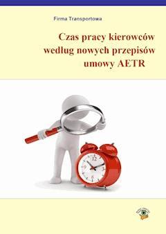 Czas pracy kierowców według nowych przepisów AETR - Łukasz Prasołek, Katarzyna Laskowska-Woś - ebook