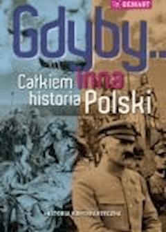 Gdyby... Całkiem inna historia Polski - Opracowanie zbiorowe - ebook