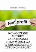 Nowoczesne metody zarządzania iprzywództwa worganizacjach typu non-profit - Tomasz Trzciński - ebook