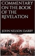 Commentary on the Book of the Revelation - John Nelson Darby - E-Book