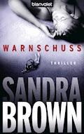 Warnschuss - Sandra Brown - E-Book