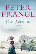 Die Rebellin - Peter Prange - E-Book
