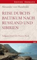 Reise durchs Baltikum nach Russland und Sibirien 1829 - Alexander von Humboldt - E-Book