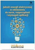 Jakość energii elektrycznej w odniesieniu do norm, rozporządzeń i wymagań aplikacji - Wiktor Suliga - ebook