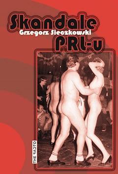 Skandale PRL-u - Grzegorz Sieczkowski - ebook