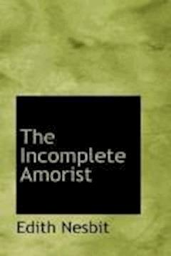 The Incomplete Amorist - Edith Nesbit - ebook