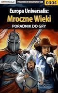 """Europa Universalis: Mroczne Wieki - poradnik do gry - Paweł """"Pejotl"""" Jankowski - ebook"""