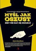 Myśl jak oszust, żeby nie dać się oszukać - Maria Konnikova - ebook