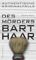 Des Mörders Barthaar - Klaus Keck - E-Book