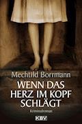 Wenn das Herz im Kopf schlägt - Mechtild Borrmann - E-Book