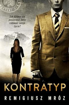 Kontratyp - Remigiusz Mróz - ebook