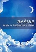 Baśnie skryte w księżycowym blasku - Karolina Ciernicka - ebook