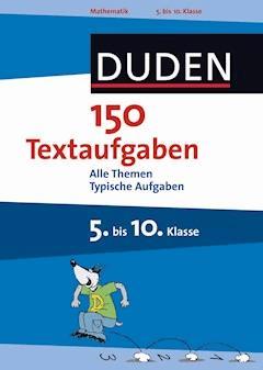 150 Textaufgaben 5. bis 10. Klasse - Timo Witschaß - E-Book