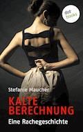 Kalte Berechnung - Stefanie Maucher - E-Book