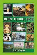 Bory Tucholskie. Turystykon - Zbigniew Wróbel - ebook