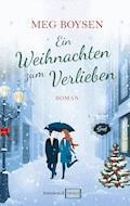 Ein Weihnachten zum Verlieben - Meg Boysen - E-Book