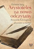 "Arystoteles na nowo odczytany. Ryszarda Kilvingtona ""Kwestie o ruchu"" - Elżbieta Jung - ebook"